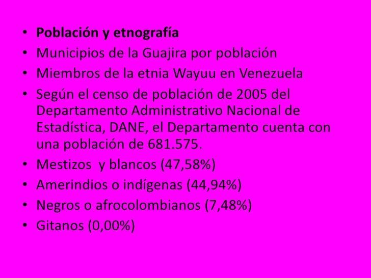 Población y etnografía<br />Municipios de la Guajira por población<br />Miembros de la etnia Wayuu en Venezuela<br />Según...