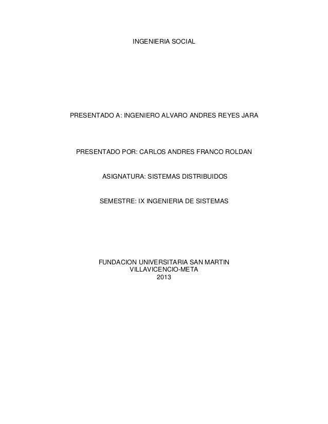 INGENIERIA SOCIALPRESENTADO A: INGENIERO ALVARO ANDRES REYES JARA PRESENTADO POR: CARLOS ANDRES FRANCO ROLDAN        ASIGN...