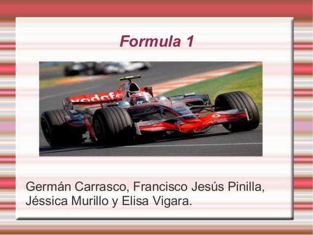 Formula 1Germán Carrasco, Francisco Jesús Pinilla,Jéssica Murillo y Elisa Vigara.