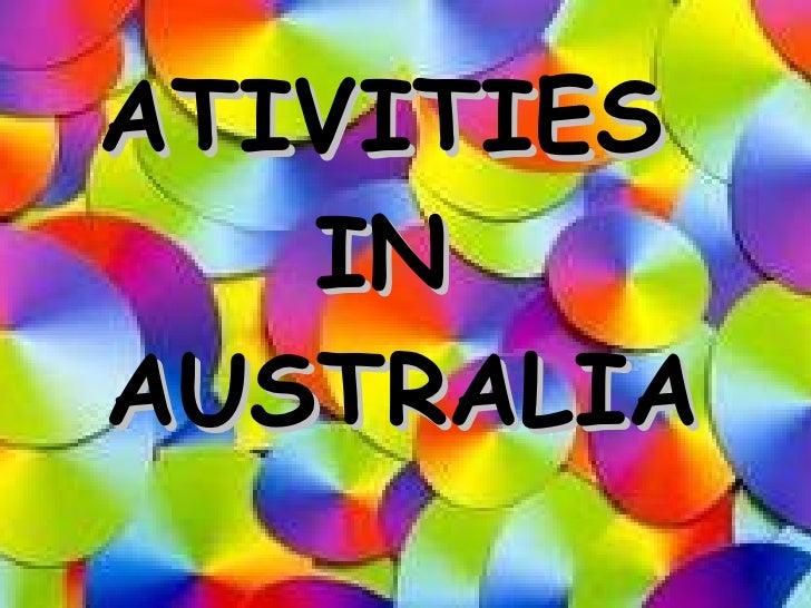 ATIVITIES  IN  AUSTRALIA