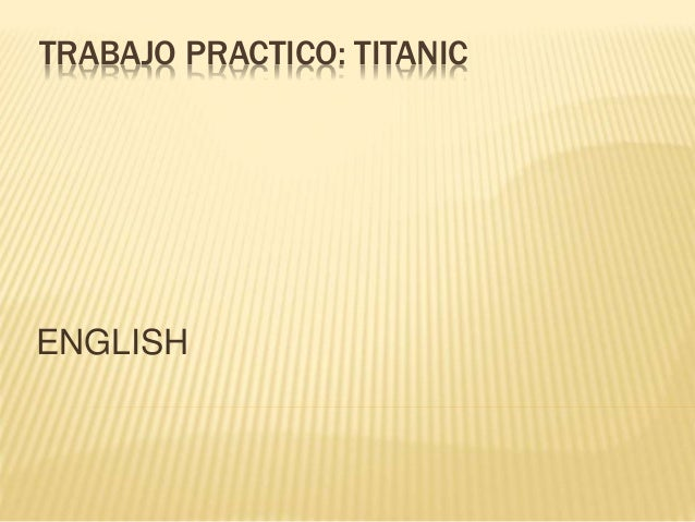 TRABAJO PRACTICO: TITANIC ENGLISH