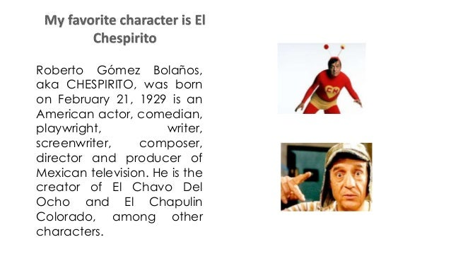 Roberto Gómez Bolaños, aka CHESPIRITO, was born on February 21, 1929 is an American actor, comedian, playwright, writer, s...