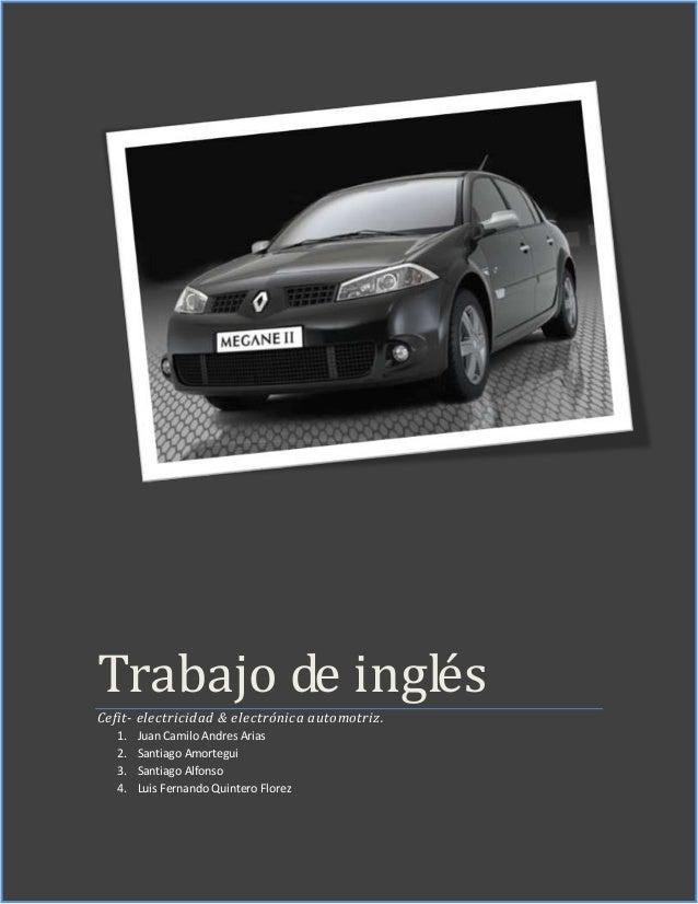 Trabajo de inglésCefit- electricidad & electrónica automotriz.   1.   Juan Camilo Andres Arias   2.   Santiago Amortegui  ...