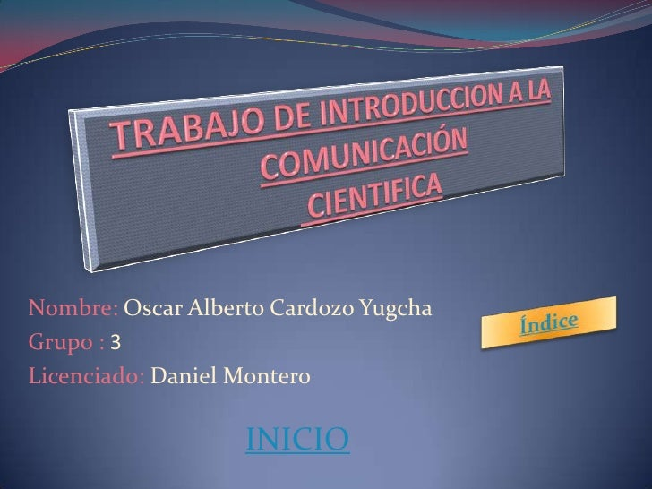 Nombre: Oscar Alberto Cardozo YugchaGrupo : 3Licenciado: Daniel Montero                   INICIO