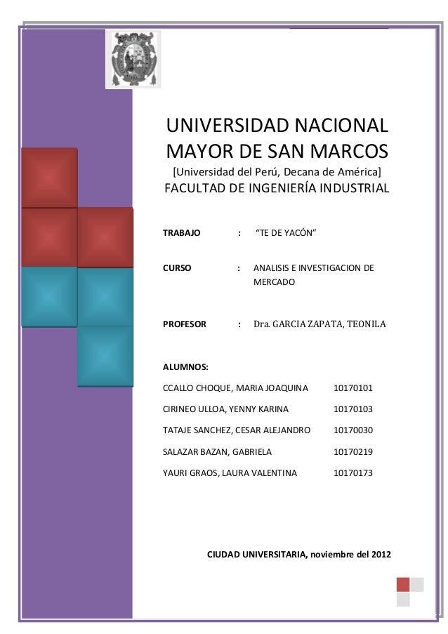 INVESTIGACION Y ANALISIS DE MERCADO  TE DE YACON  UNIVERSIDAD NACIONAL MAYOR DE SAN MARCOS [Universidad del Perú, Decana d...