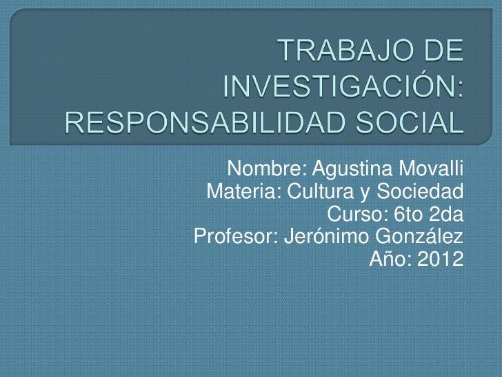 Nombre: Agustina Movalli Materia: Cultura y Sociedad              Curso: 6to 2daProfesor: Jerónimo González               ...