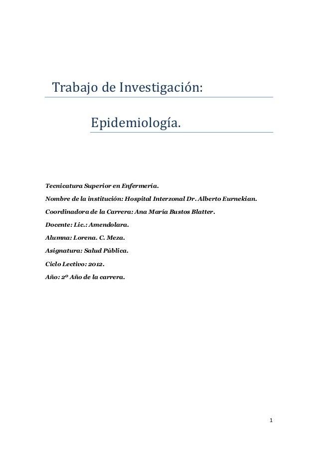 Trabajo de Investigación:               Epidemiología.Tecnicatura Superior en Enfermería.Nombre de la institución: Hospita...