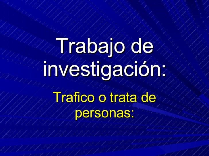 Trabajo de investigación: Trafico o trata de personas:
