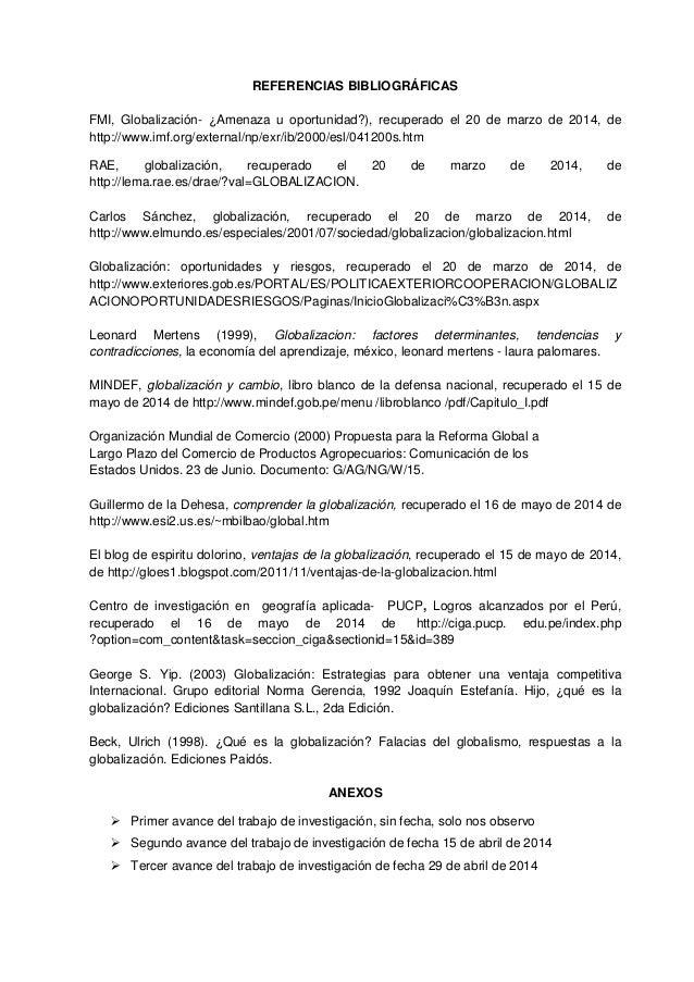 REFERENCIAS BIBLIOGRÁFICAS FMI, Globalización- ¿Amenaza u oportunidad?), recuperado el 20 de marzo de 2014, de http://www....