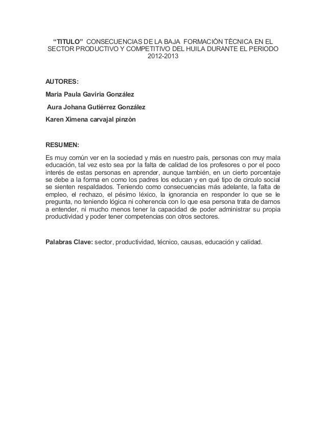 """""""TITULO"""" CONSECUENCIAS DE LA BAJA FORMACIÒN TÈCNICA EN EL SECTOR PRODUCTIVO Y COMPETITIVO DEL HUILA DURANTE EL PERIODO 201..."""