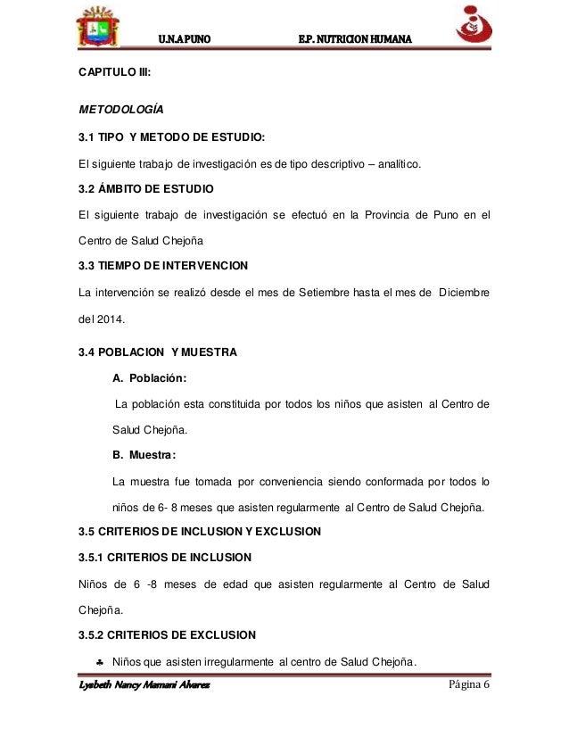 U.N.A PUNO E.P. NUTRICION HUMANA  CAPITULO III:  METODOLOGÍA  3.1 TIPO Y METODO DE ESTUDIO:  El siguiente trabajo de inves...