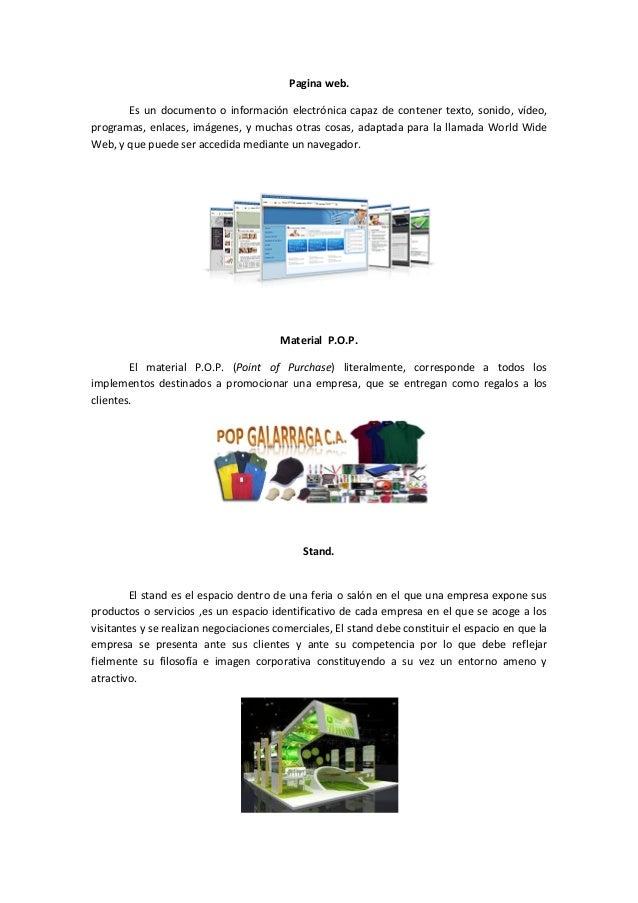 Pagina web. Es un documento o información electrónica capaz de contener texto, sonido, vídeo, programas, enlaces, imágenes...