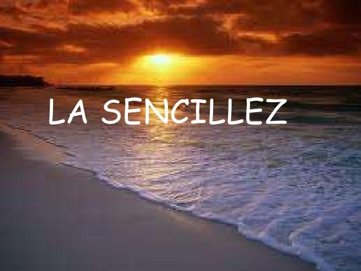 LA SENCILLEZ