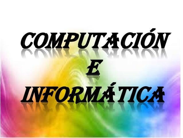 COMPUTACIÓN E INFORMÁTICA
