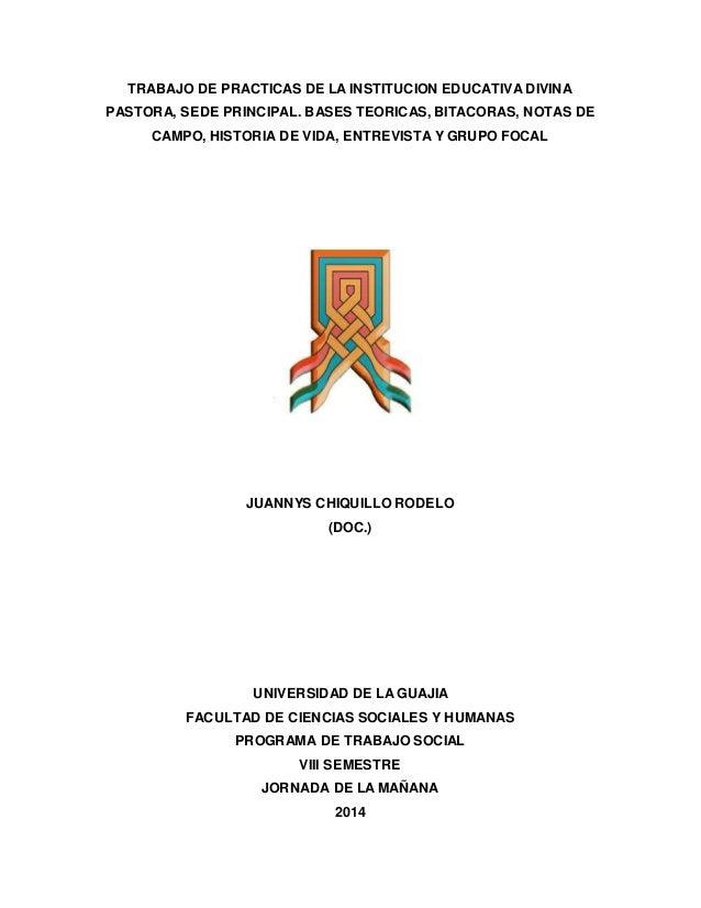 TRABAJO DE PRACTICAS DE LA INSTITUCION EDUCATIVA DIVINA  PASTORA, SEDE PRINCIPAL. BASES TEORICAS, BITACORAS, NOTAS DE  CAM...