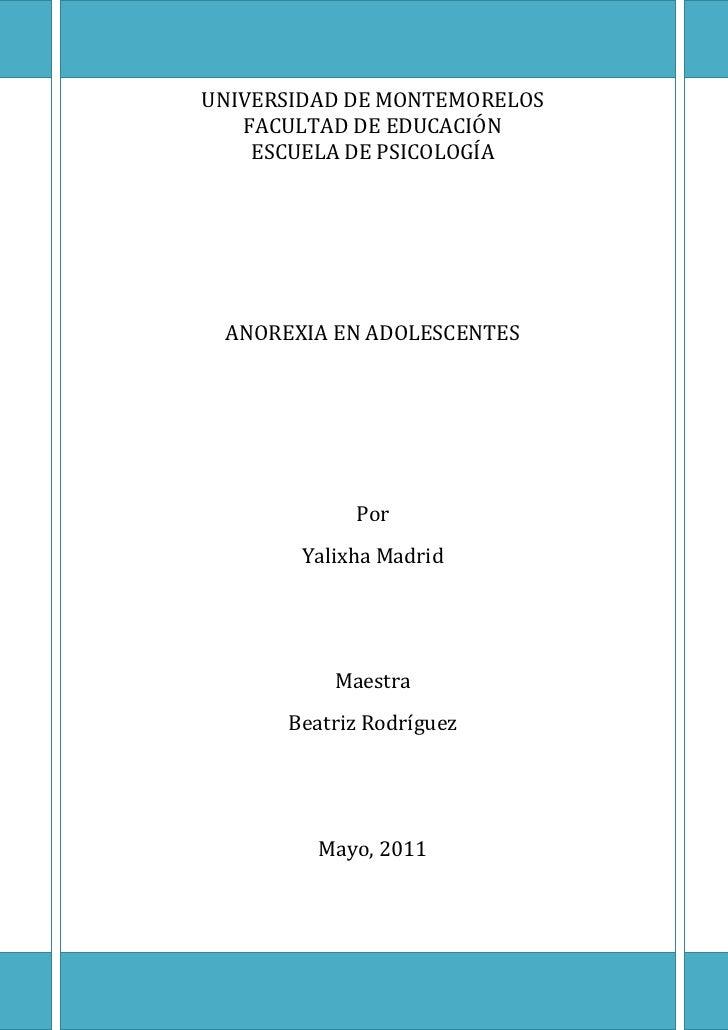 UNIVERSIDAD DE MONTEMORELOS<br />FACULTAD DE EDUCACIÓN<br />ESCUELA DE PSICOLOGÍA<br />     ANOREXIA EN ADOLESCENTESPorYal...