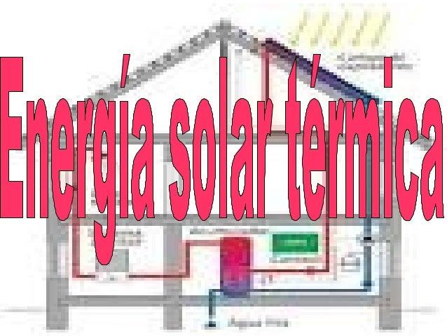 La energía solar térmica consiste en el aprovechamiento de la luz del Sol como energía solar para calentar unos determinad...