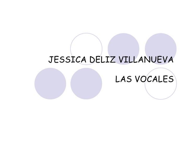 JESSICA DELIZ VILLANUEVA LAS VOCALES