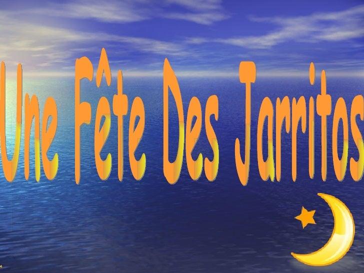 Une Fête Des Jarritos