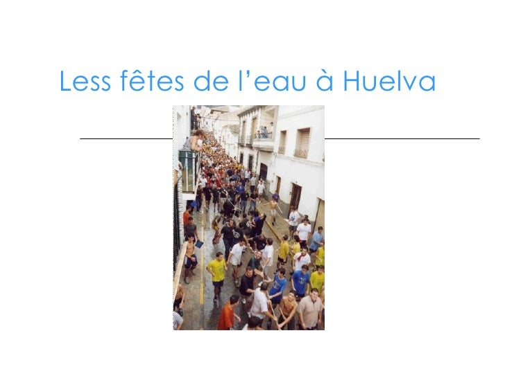 Less fêtes de l'eau à Huelva