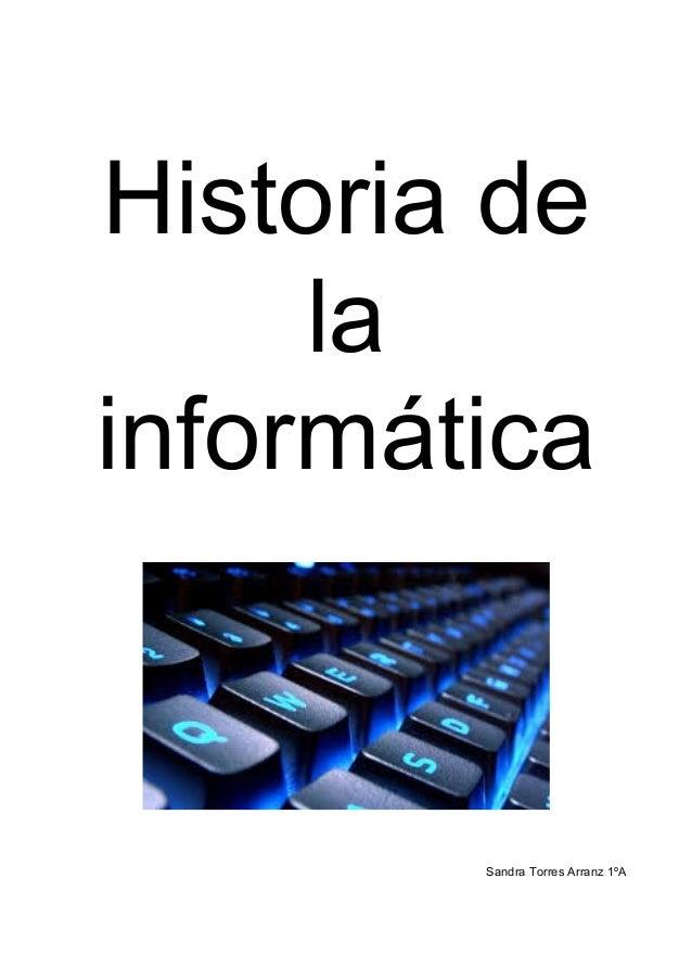 Historia de la informática Sandra Torres Arranz 1ºA