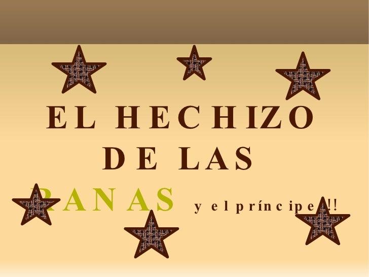 EL HECHIZO  DE LAS  RANAS  y el príncipe!!!