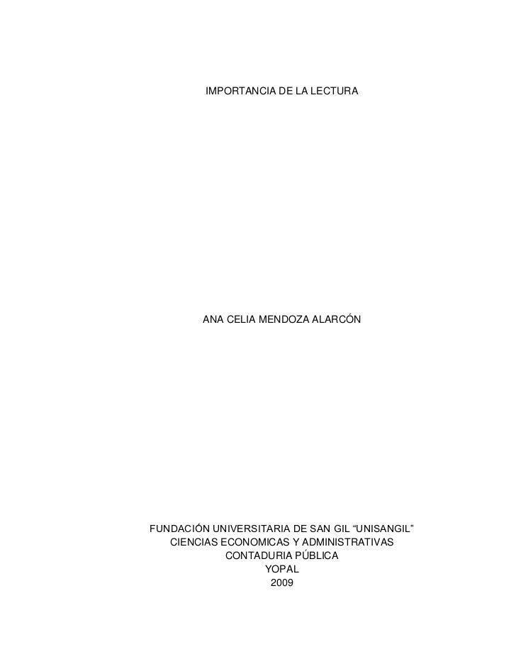 """IMPORTANCIA DE LA LECTURA              ANA CELIA MENDOZA ALARCÓN     FUNDACIÓN UNIVERSITARIA DE SAN GIL """"UNISANGIL""""    CIE..."""