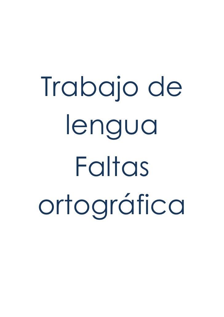 Trabajo de lengua<br />Faltas ortográfica<br />Corrección: carnicería<br />Corrección: estético<br /> <br />Corrección: al...