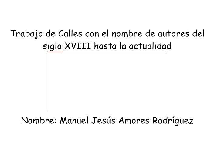 Trabajo de Calles con el nombre de autores del       siglo XVIII hasta la actualidad        file:///home/pptfactory/temp/2...