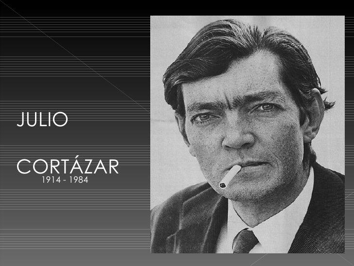 JULIOCORTÁZAR  1914 - 1984