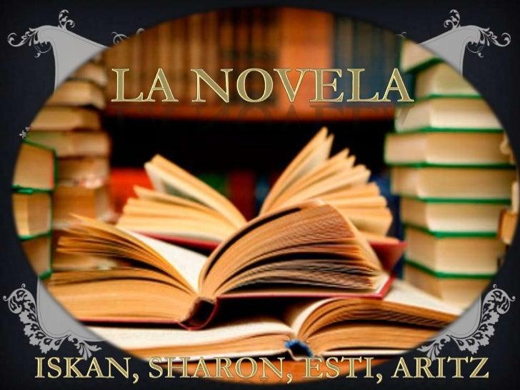 La novela<br />Iskan, Sharon, Esti, Aritz<br />