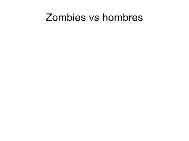 Zombies vs hombres