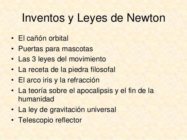 Inventos y Leyes de Newton • • • • • •  El cañón orbital Puertas para mascotas Las 3 leyes del movimiento La receta de la ...