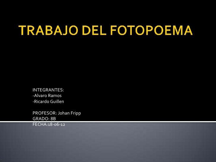 INTEGRANTES:-Alvaro Ramos-Ricardo GuillenPROFESOR: Johan FrippGRADO: 8BFECHA:18-06-12