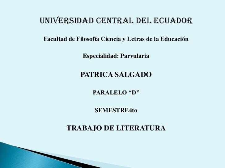 UNIVERSIDAD CENTRAL DEL ECUADOR<br />Facultad de Filosofía Ciencia y Letras de la Educación<br />Especialidad: Parvularia<...