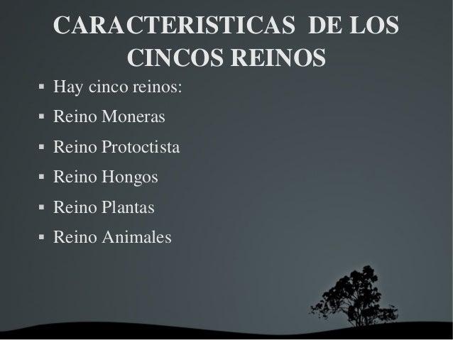 CARACTERISTICASDELOS CINCOSREINOS  Haycincoreinos:  ReinoMoneras  ReinoProtoctista  ReinoHongos  ReinoP...
