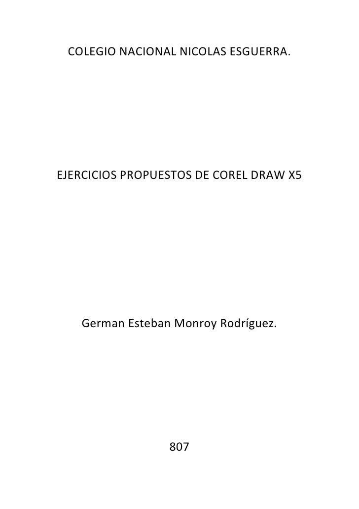 trabajo de los ejercicios propuestos de corel draw x5ejercicios propuestos de corel draw x5 german esteban monroy rodríguez