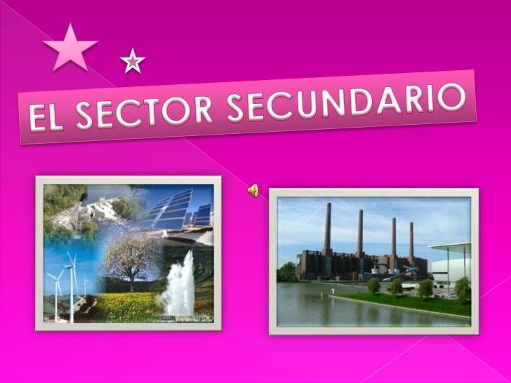 EL SECTOR SECUNDARIO<br />