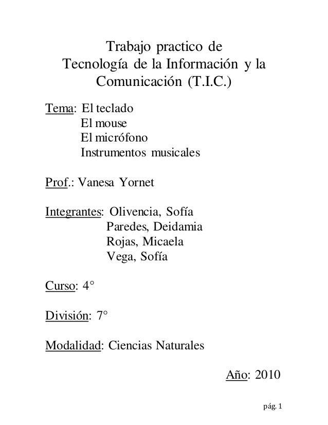 pág. 1 Trabajo practico de Tecnología de la Información y la Comunicación (T.I.C.) Tema: El teclado El mouse El micrófono ...