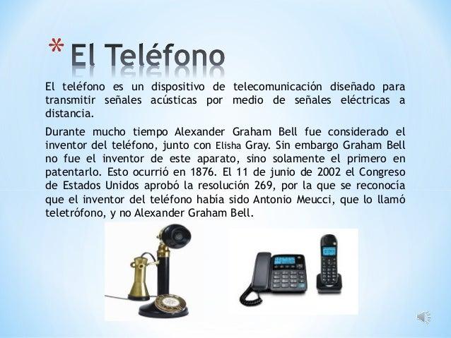 El teléfono es un dispositivo de telecomunicación diseñado para transmitir señales acústicas por medio de señales eléctric...