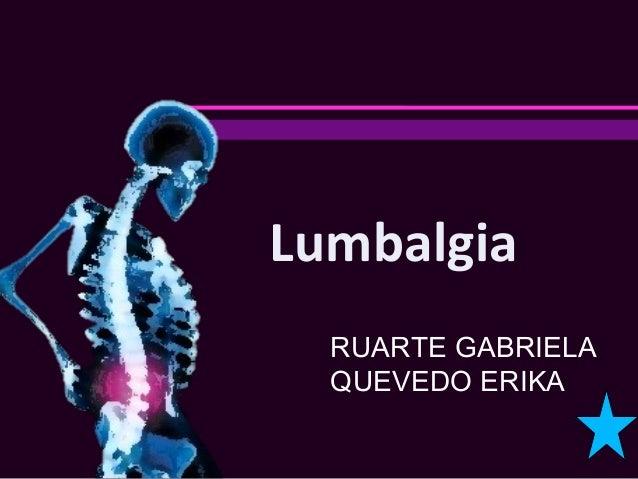 Lumbalgia  RUARTE GABRIELA  QUEVEDO ERIKA