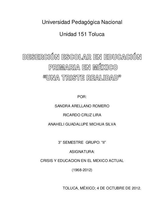 Universidad Pedagógica Nacional        Unidad 151 Toluca                 POR:      SANDRA ARELLANO ROMERO          RICARDO...