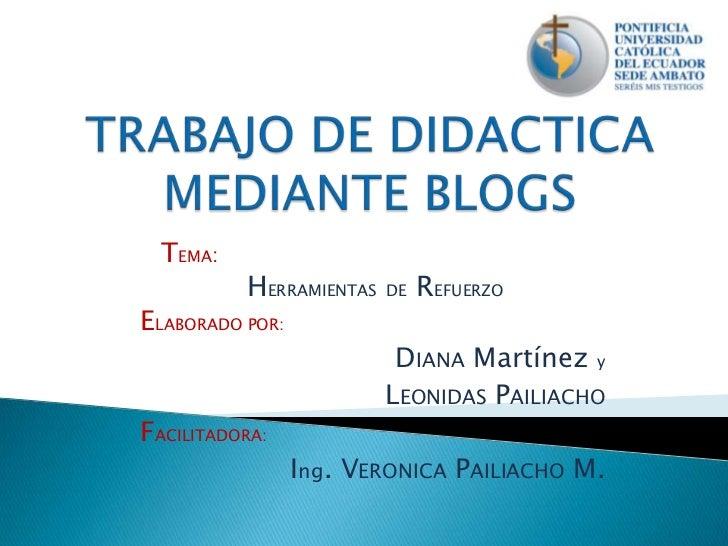 TEMA:          HERRAMIENTAS   DE   REFUERZOELABORADO POR:                          DIANA Martínez y                       ...