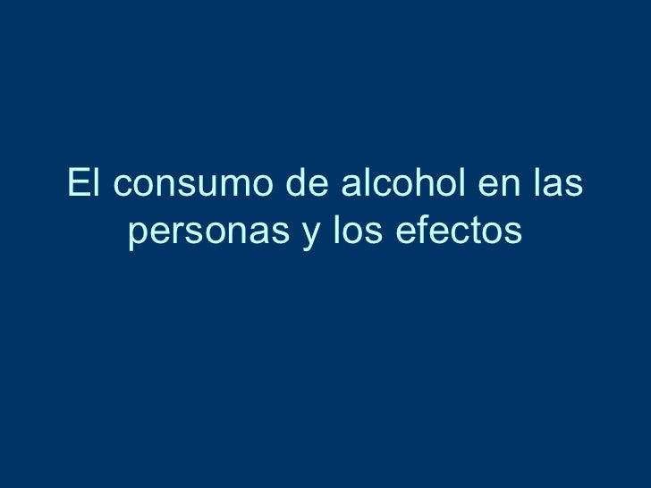 El consumo de alcohol en las personas y los efectos