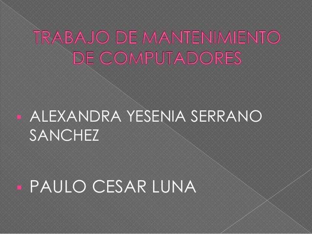   ALEXANDRA YESENIA SERRANO SANCHEZ    PAULO CESAR LUNA