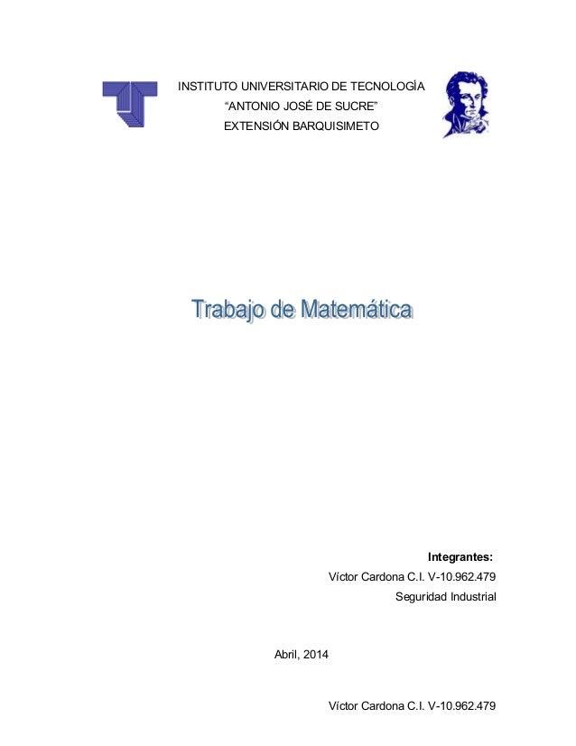 """INSTITUTO UNIVERSITARIO DE TECNOLOGÍA """"ANTONIO JOSÉ DE SUCRE"""" EXTENSIÓN BARQUISIMETO Integrantes: Víctor Cardona C.I. V-10..."""