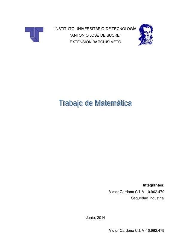 """Víctor Cardona C.I. V-10.962.479 INSTITUTO UNIVERSITARIO DE TECNOLOGÍA """"ANTONIO JOSÉ DE SUCRE"""" EXTENSIÓN BARQUISIMETO Inte..."""