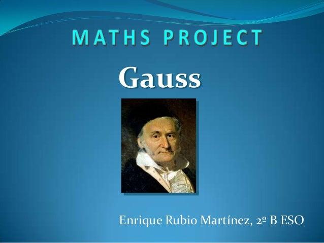 Gauss  Enrique Rubio Martínez, 2º B ESO