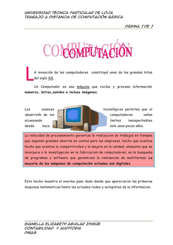 L<br />A invención de los computadores  constituyó unos de los grandes hitos del siglo XX.<br />Un Computador es una máqui...