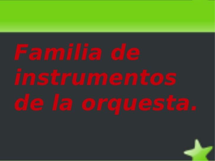 Familia de instrumentos de la orquesta.